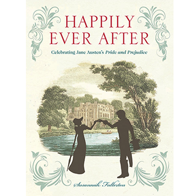 Happily Ever After: Celebrating Jane Austen's 'Pride and Prejudice'