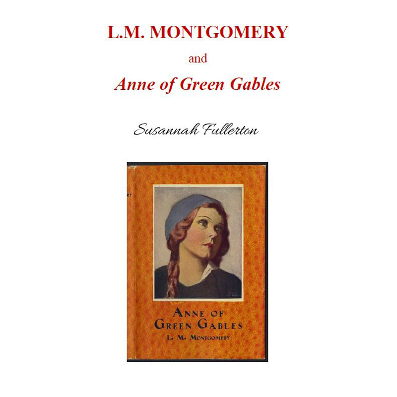 L.M. Montgomery & <em>Anne of Green Gables</em>