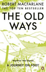 Robert Macfarlane, The Old Ways