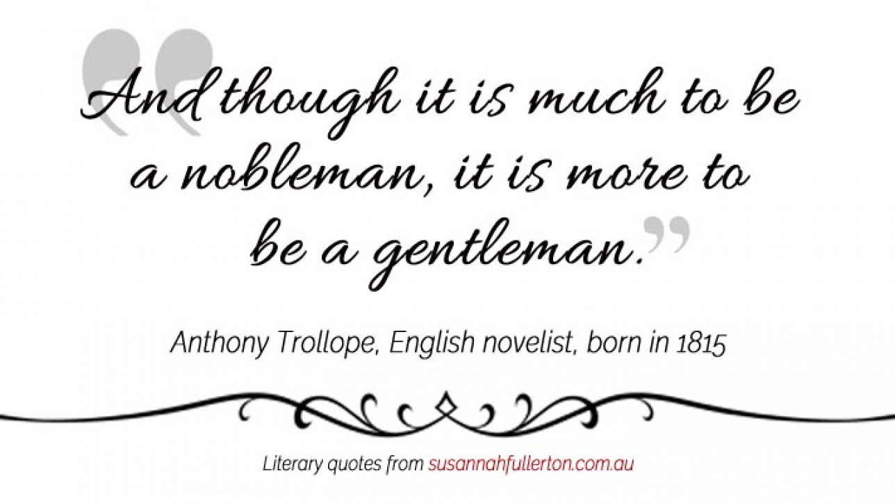 Anthony Trollope quote by Susannah Fullerton