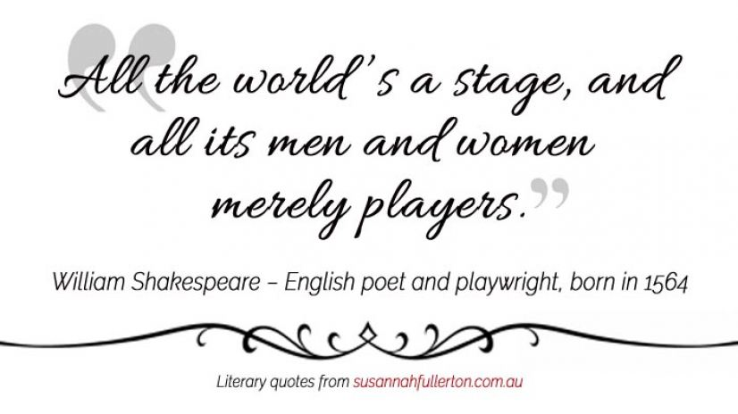 William Shakespeare quote by Susannah Fullerton