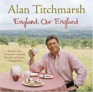 Alan Titchmarsh, England Our England