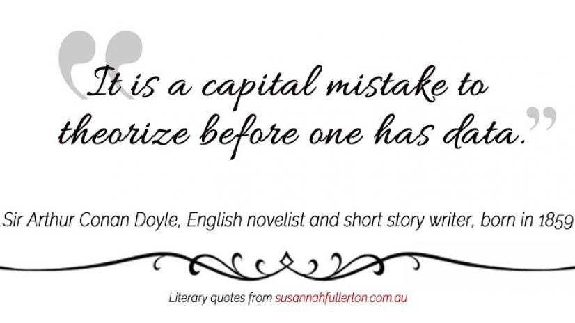 Arthur Conan Doyle quote by Susannah Fullerton