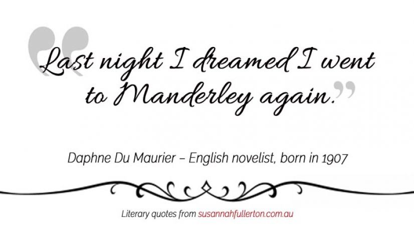 Daphne Du Maurier quote by Susannah Fullerton