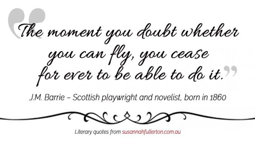 J.M. Barrie quote by Susannah Fullerton