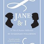 Jane & I: A Tale of Austen Addiction