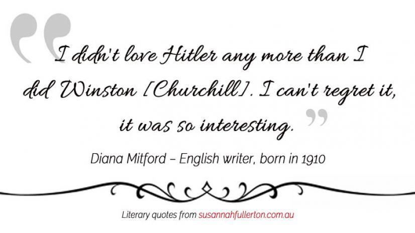 Diana Mitford quote by Susannah Fullerton