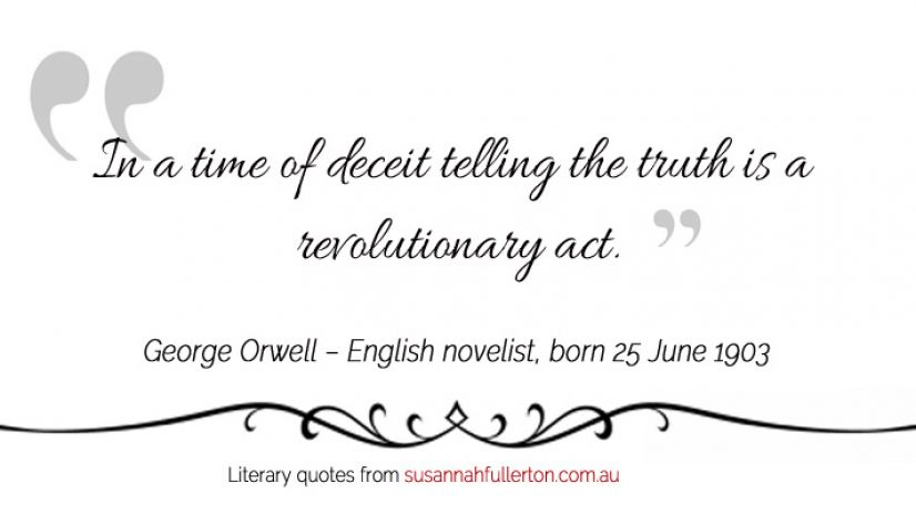 George Orwell quote by Susannah Fullerton