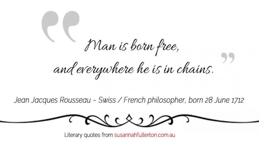 Jean Jacques Rousseau quote by Susannah Fullerton