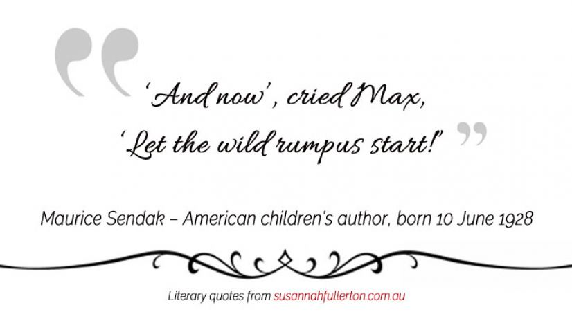 Maurice Sendak quote by Susannah Fullerton