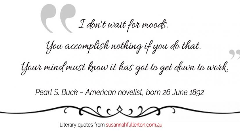 Pearl S. Buck quote by Susannah Fullerton