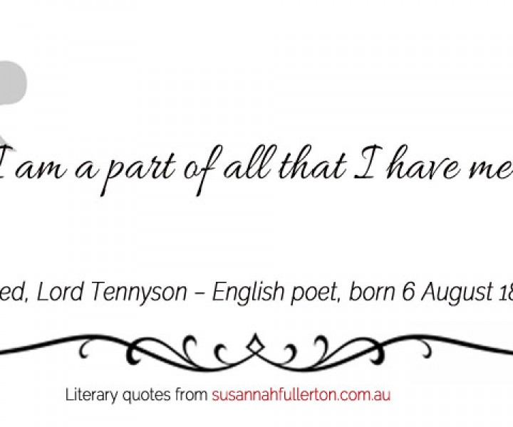 Alfred, Lord Tennyson quote by Susannah Fullerton