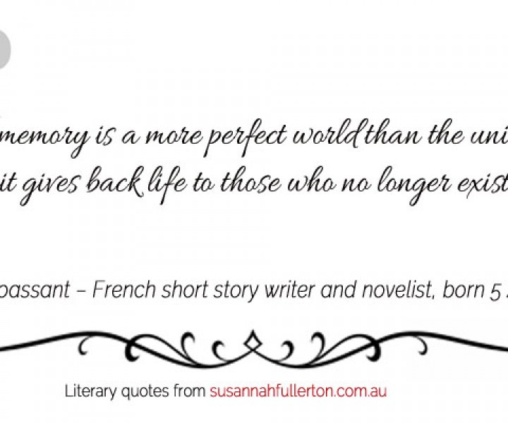 Guy de Maupassant quote by Susannah Fullerton