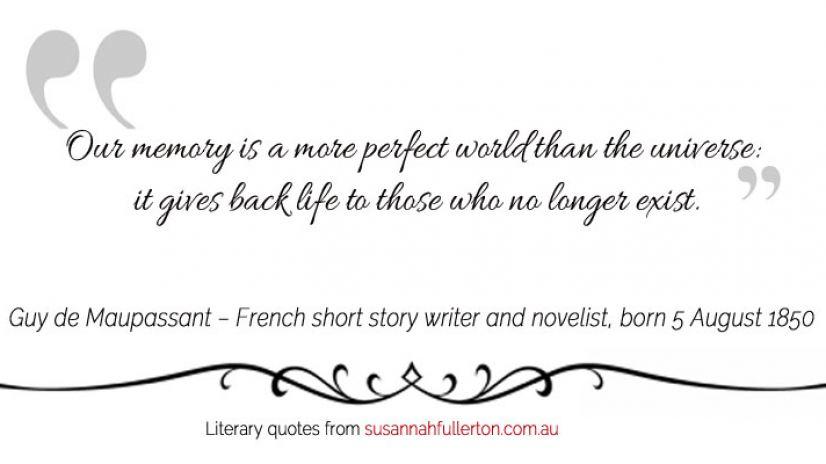 Guy de Maupassant quote by Susannah Fullerton