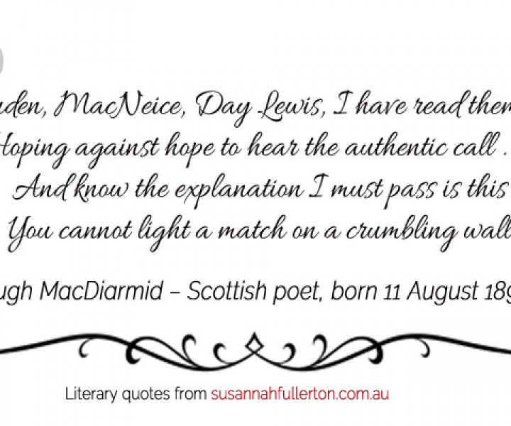 Hugh MacDiarmid quote by Susannah Fullerton