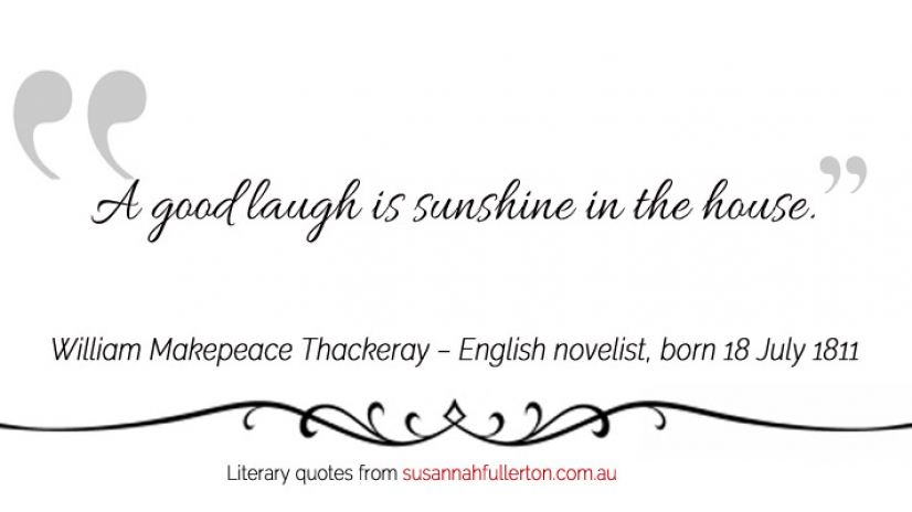 William Makepeace Thackeray quote by Susannah Fullerton