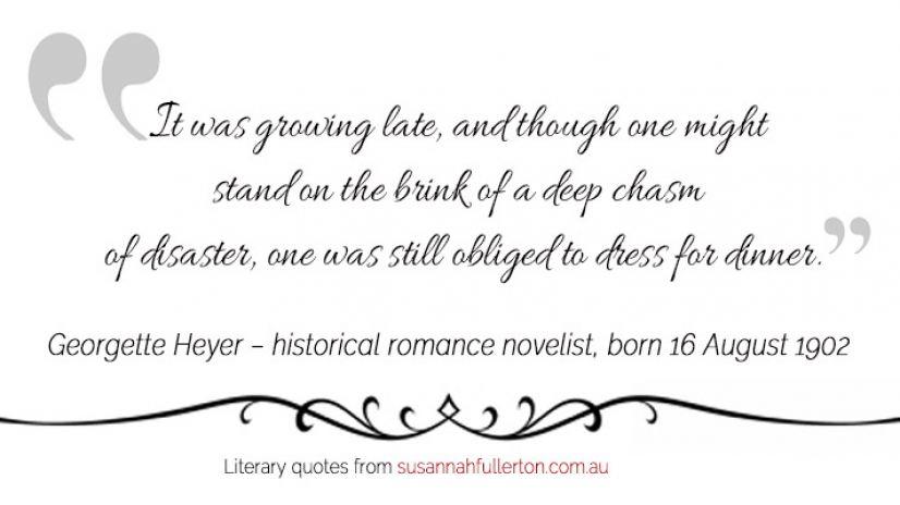 Georgette Heyer quote by Susannah Fullerton