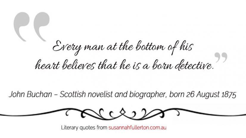 John Buchan quote by Susannah Fullerton