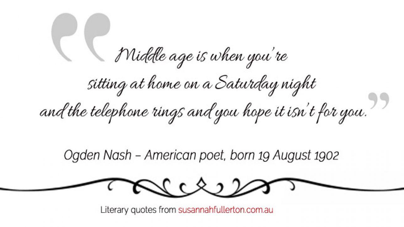Ogden Nash – American poet, born on 19 August 1902 - Susannah Fullerton