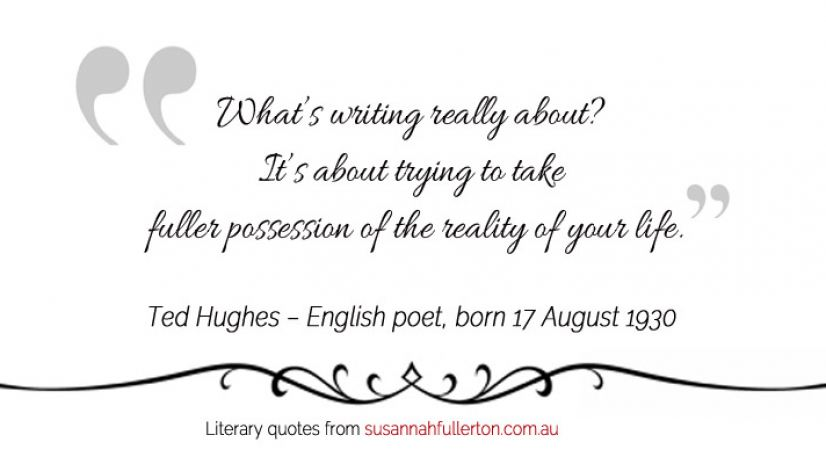 Ted Hughes quote by Susannah Fullerton