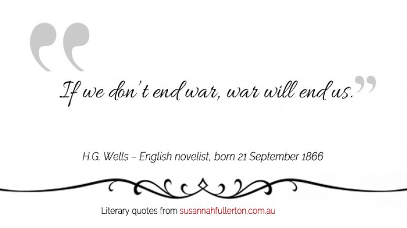H.G. Wells quote by Susannah Fullerton
