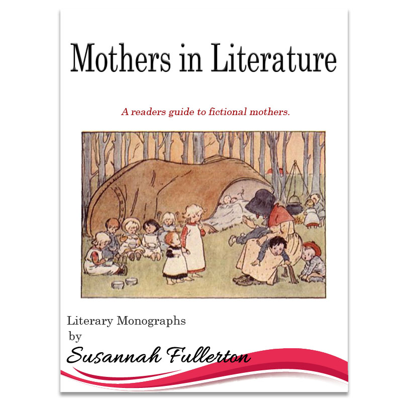 A Reader's Guide to Mothers In Literature