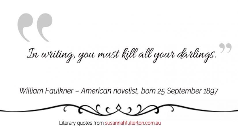 William Faulkner quote by Susannah Fullerton
