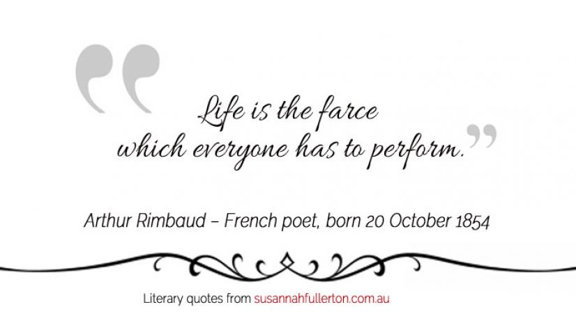 Arthur Rimbaud quote by Susannah Fullerton