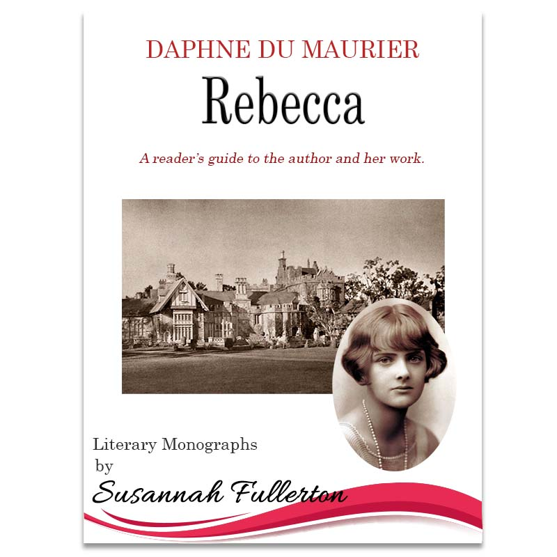A Reader's Guide to Daphne du Maurier & <em>Rebecca</em>