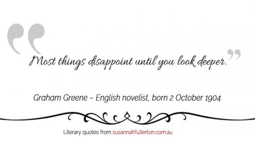 Graham Greene quote by Susannah Fullerton