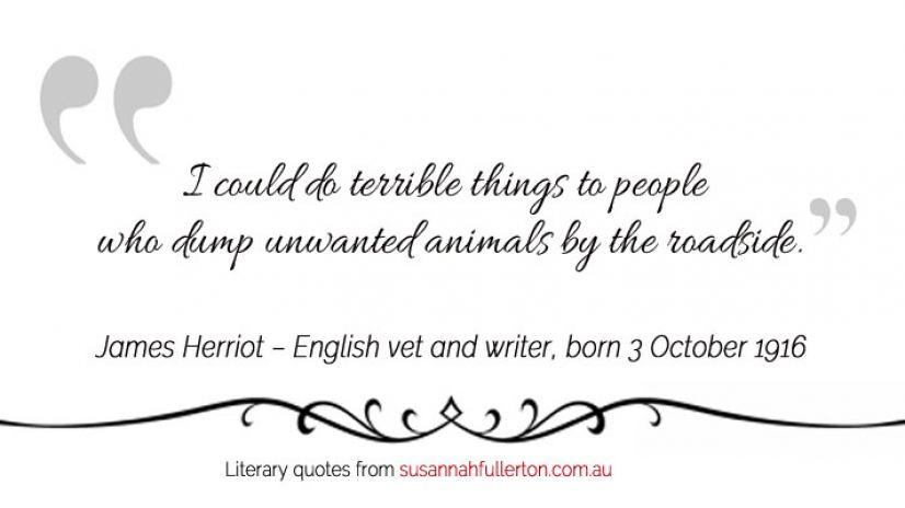 James Herriot quote by Susannah Fullerton