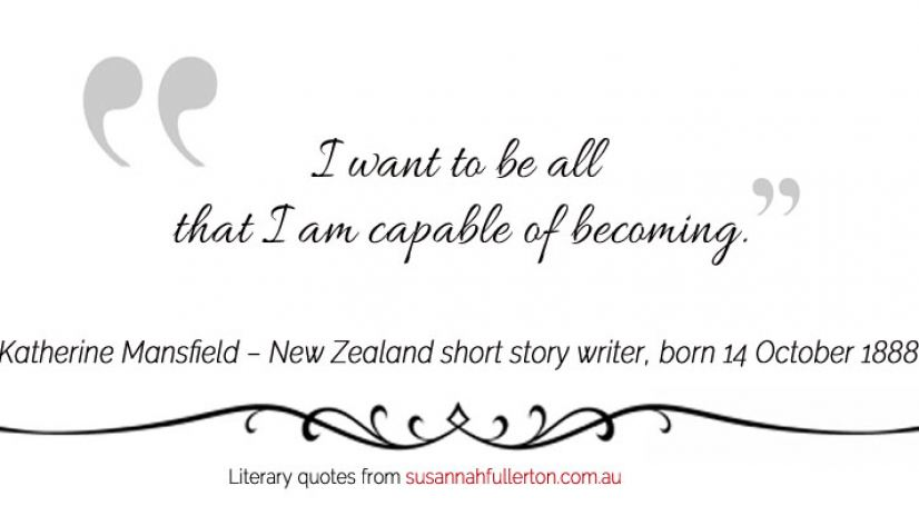 Katherine Mansfield quote by Susannah Fullerton
