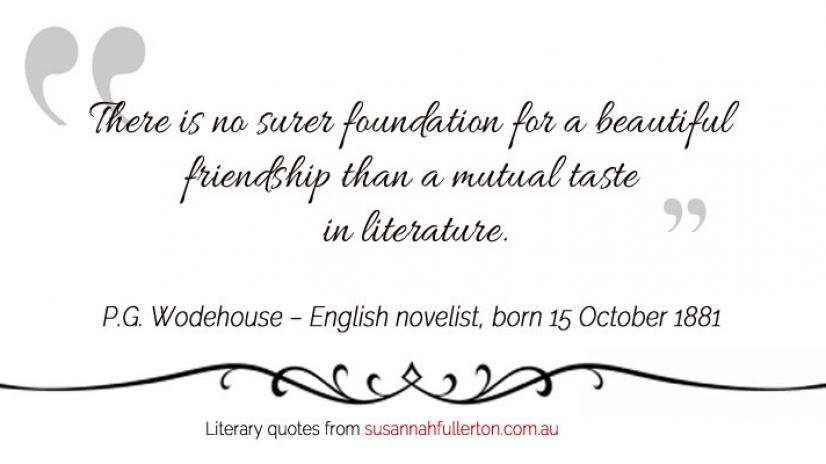 P.G. Wodehouse quote by Susannah Fullerton