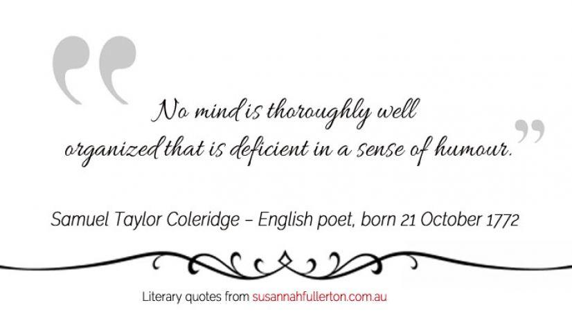 Samuel Taylor Coleridge quote by Susannah Fullerton