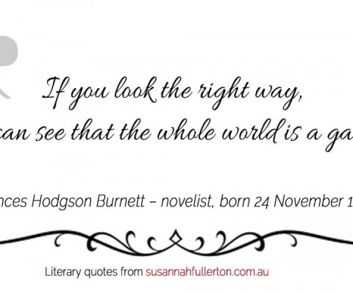 Frances Hodgson Burnett quote by Susannah Fullerton