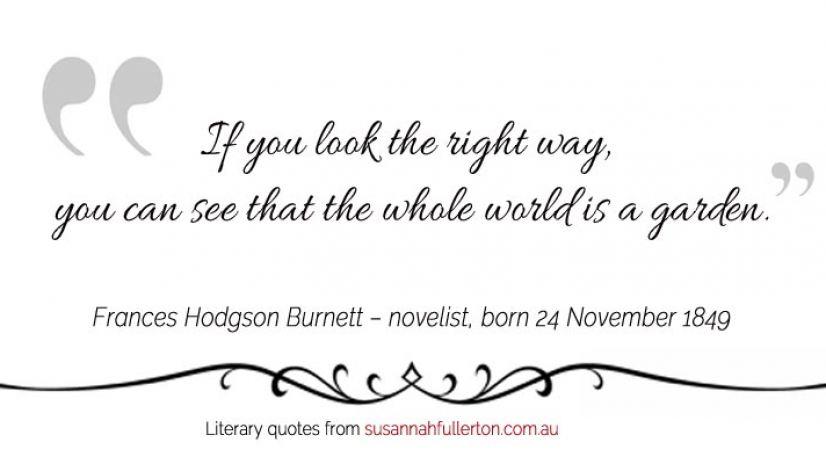 Frances Hodgson Burnett quote by Susannah Fullerton