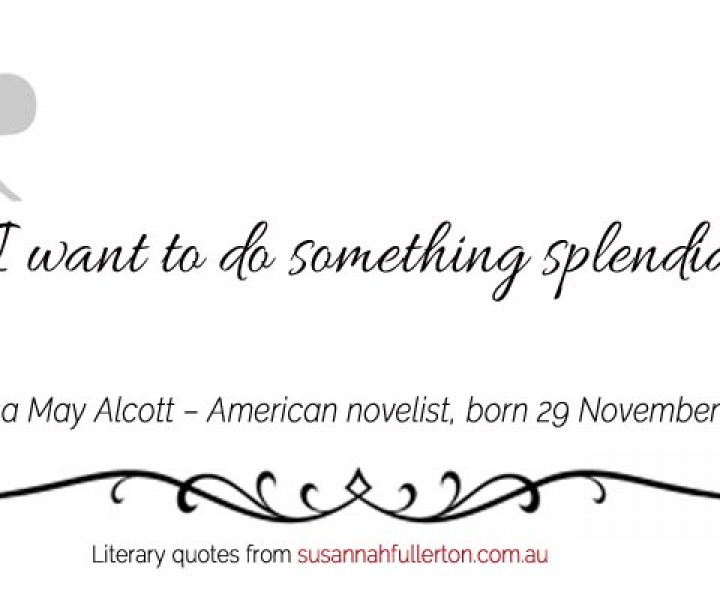 Louisa May Alcott quote by Susannah Fullerton