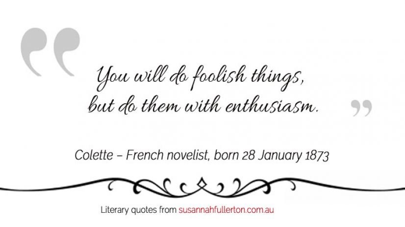 Colette quote by Susannah Fullerton