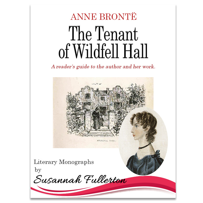 A Reader's Guide to Anne Brontë & <em>The Tenant of Wildfell Hall</em>