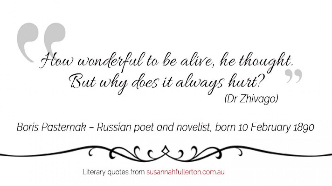 Boris Pasternak Russian Poet And Novelist Born On 10