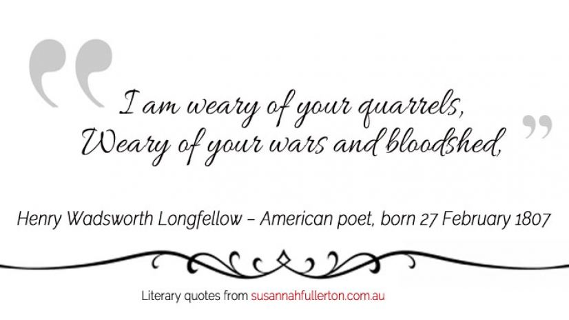 Henry Wadsworth Longfellow quote by Susannah Fullerton