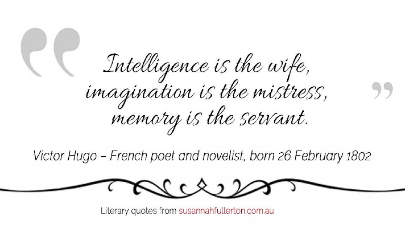 Victor Hugo quote by Susannah Fullerton