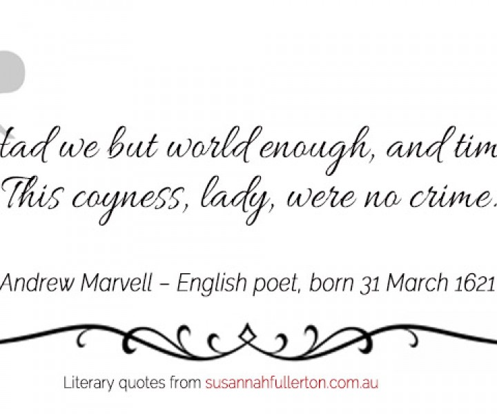 Andrew Marvell quote by Susannah Fullerton