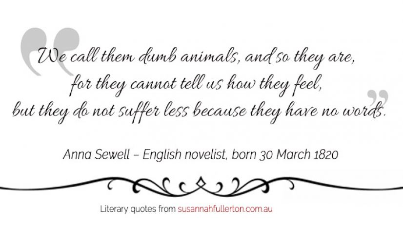 Anna Sewell quote by Susannah Fullerton