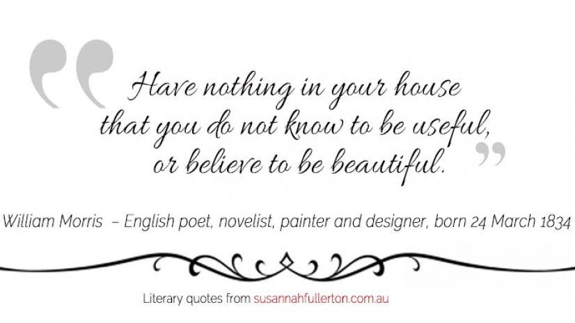 William Morris quote by Susannah Fullerton