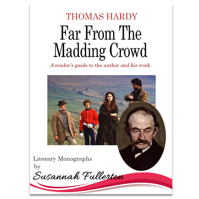 A Reader's Guide to Thomas Hardy & 'Far From The Madding Crowd'