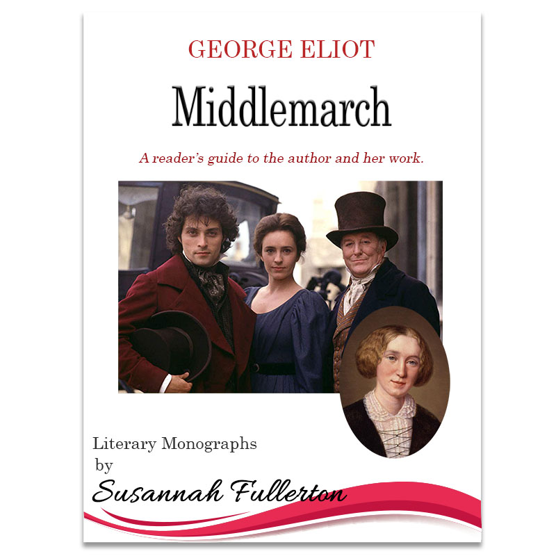 A Reader's Guide to George Eliot & 'Middlemarch'