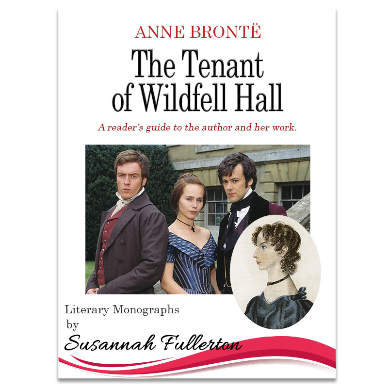 A Reader's Guide to Anne Brontë & 'The Tenant of Wildfell Hall'