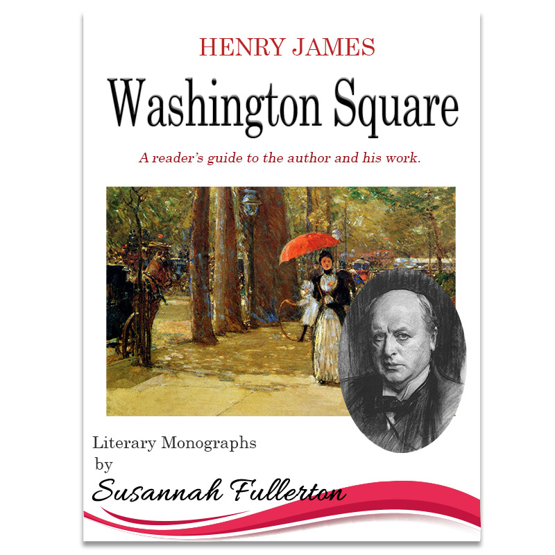 A Reader's Guide to Henry James and 'Washington Square'