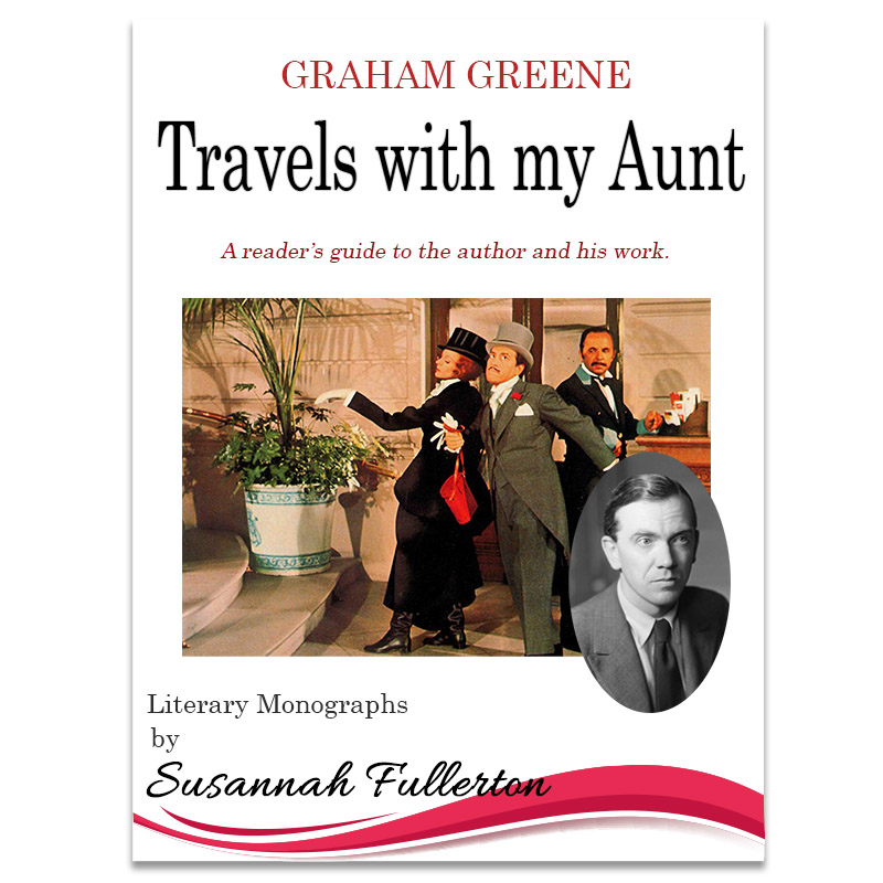 A Reader's Guide to Graham Greene & 'Travels With My Aunt'